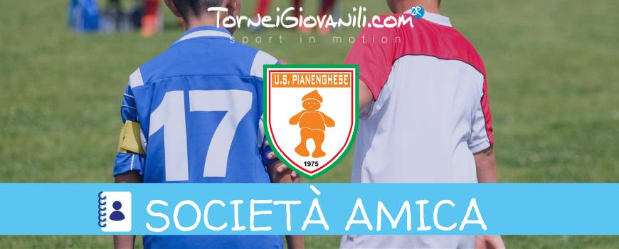 TorneiGiovanili.com presenta: Società Amiche | U.S. Pianenghese
